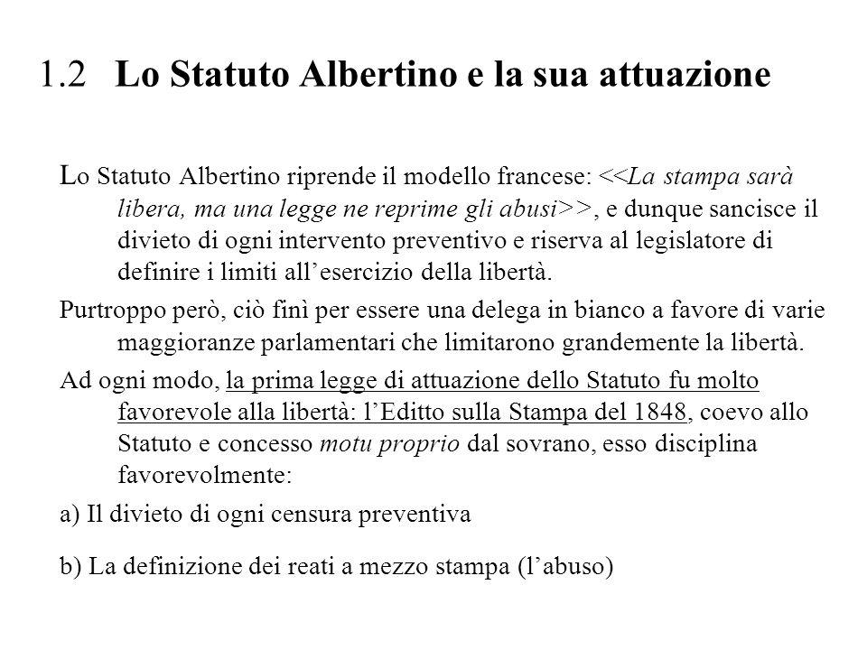 1.2 Lo Statuto Albertino e la sua attuazione L o Statuto Albertino riprende il modello francese: >, e dunque sancisce il divieto di ogni intervento pr