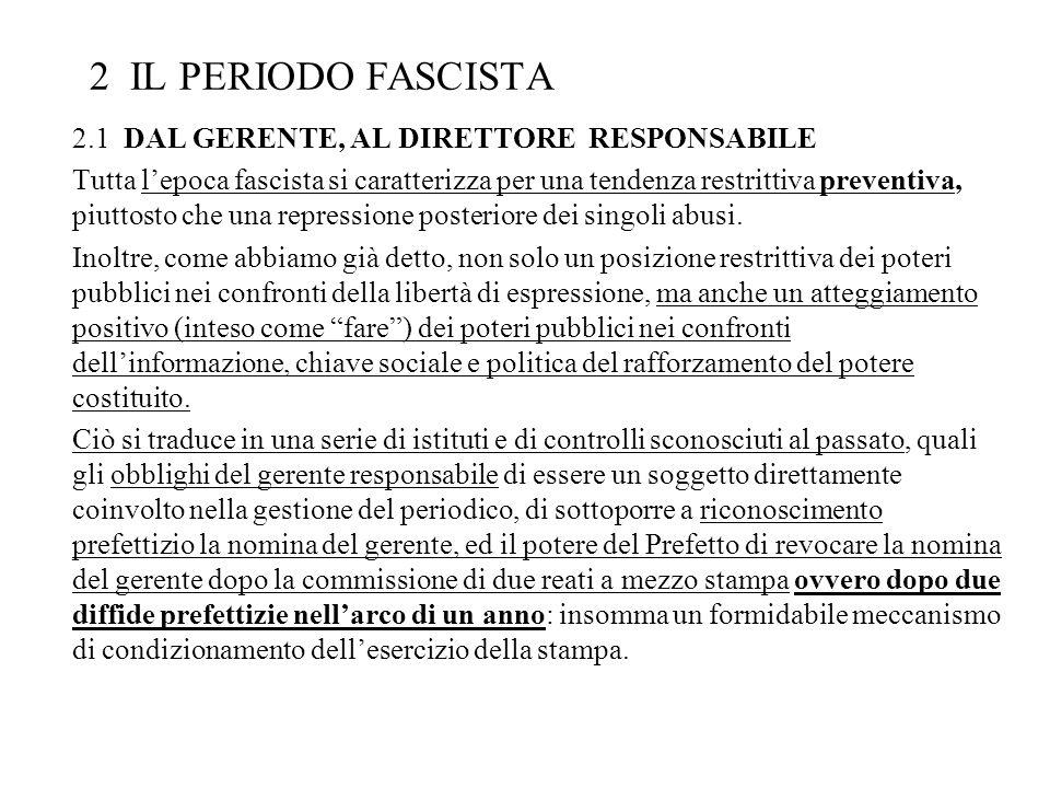 2 IL PERIODO FASCISTA 2.1 DAL GERENTE, AL DIRETTORE RESPONSABILE Tutta lepoca fascista si caratterizza per una tendenza restrittiva preventiva, piutto