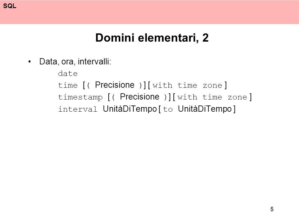 SQL 6 Definizione di schemi In un database non ci sono solo tabelle: create schema [NomeSchema] [ [ authorization ] autorizzazione]{elemento schema} elemento schema può essere: dominio, tabella, indice, asserzione, vista, privilegio autorizzazione è il nome dellutente proprietario dello schema non è necessario definire tutto allinizio