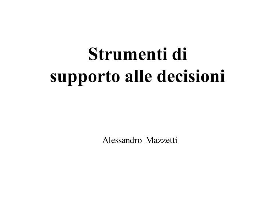 Strumenti di supporto alle decisioni Alessandro Mazzetti