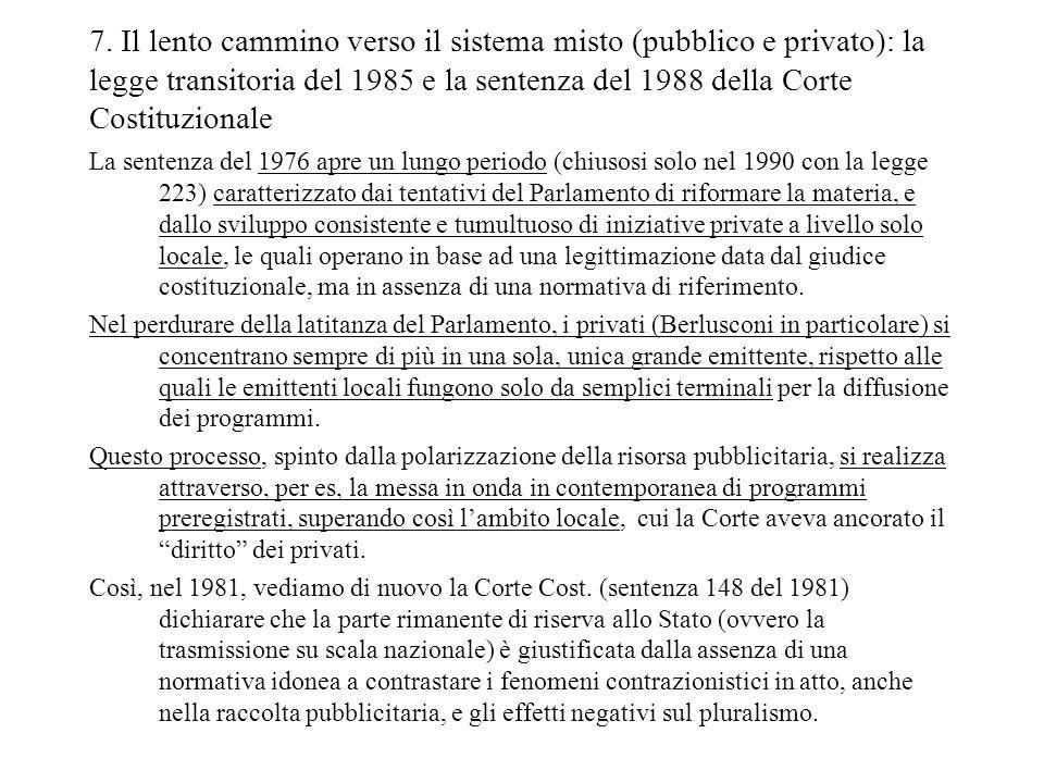 7. Il lento cammino verso il sistema misto (pubblico e privato): la legge transitoria del 1985 e la sentenza del 1988 della Corte Costituzionale La se