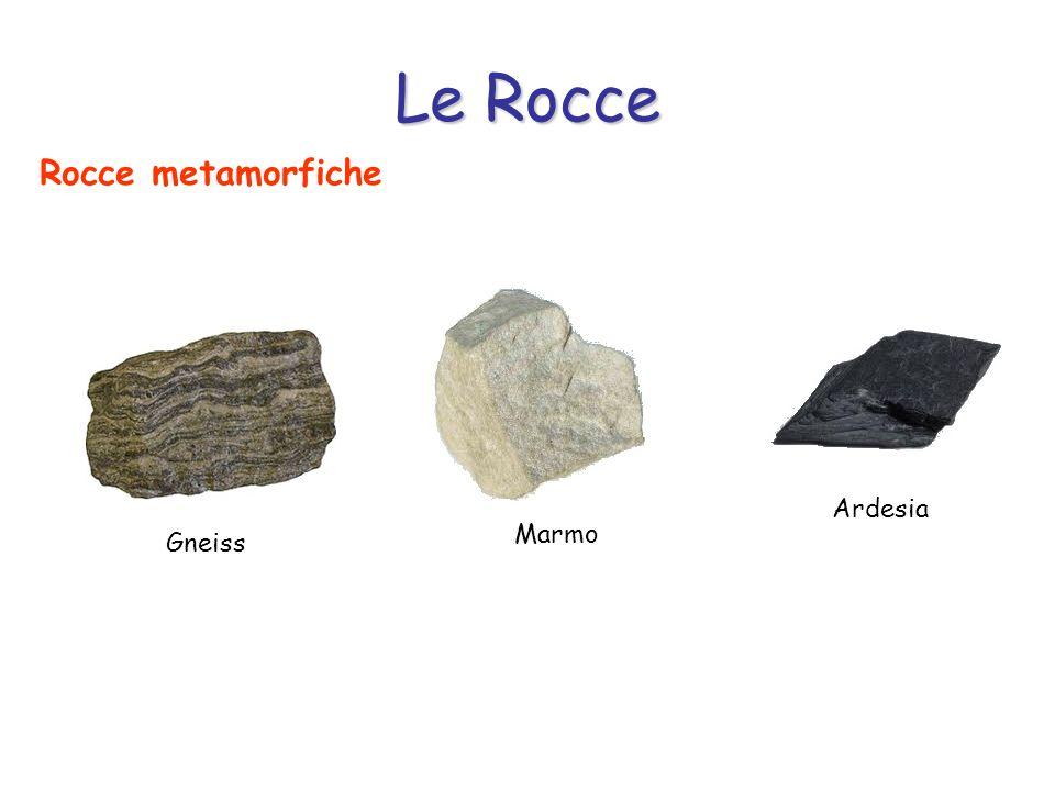Rocce metamorfiche Ardesia Marmo Gneiss Le Rocce