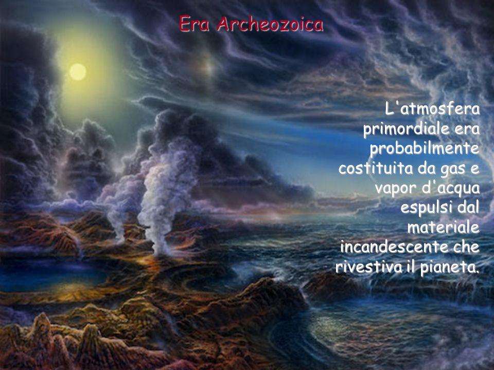 L'atmosfera primordiale era probabilmente costituita da gas e vapor d'acqua espulsi dal materiale incandescente che rivestiva il pianeta. Era Archeozo