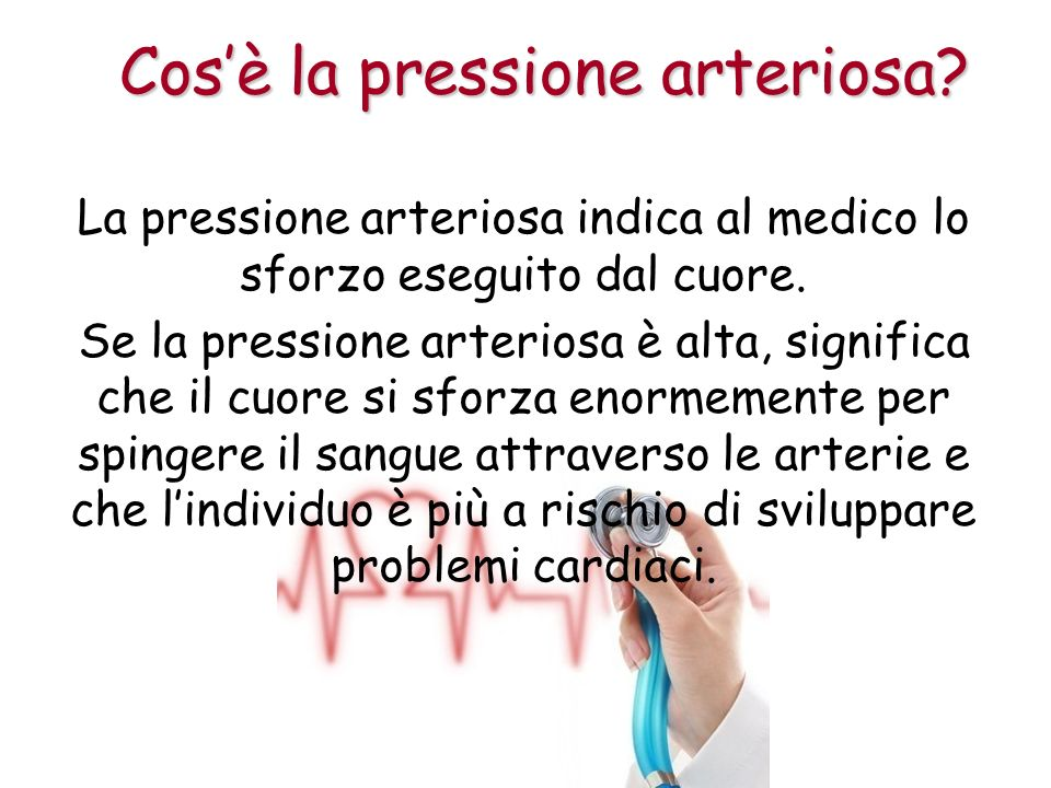 La pressione arteriosa indica al medico lo sforzo eseguito dal cuore.