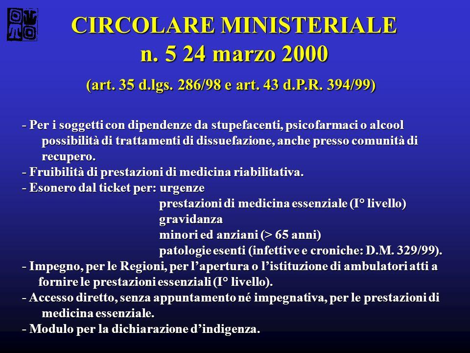 CIRCOLARE MINISTERIALE n. 5 24 marzo 2000 (art. 35 d.lgs. 286/98 e art. 43 d.P.R. 394/99) - Per i soggetti con dipendenze da stupefacenti, psicofarmac