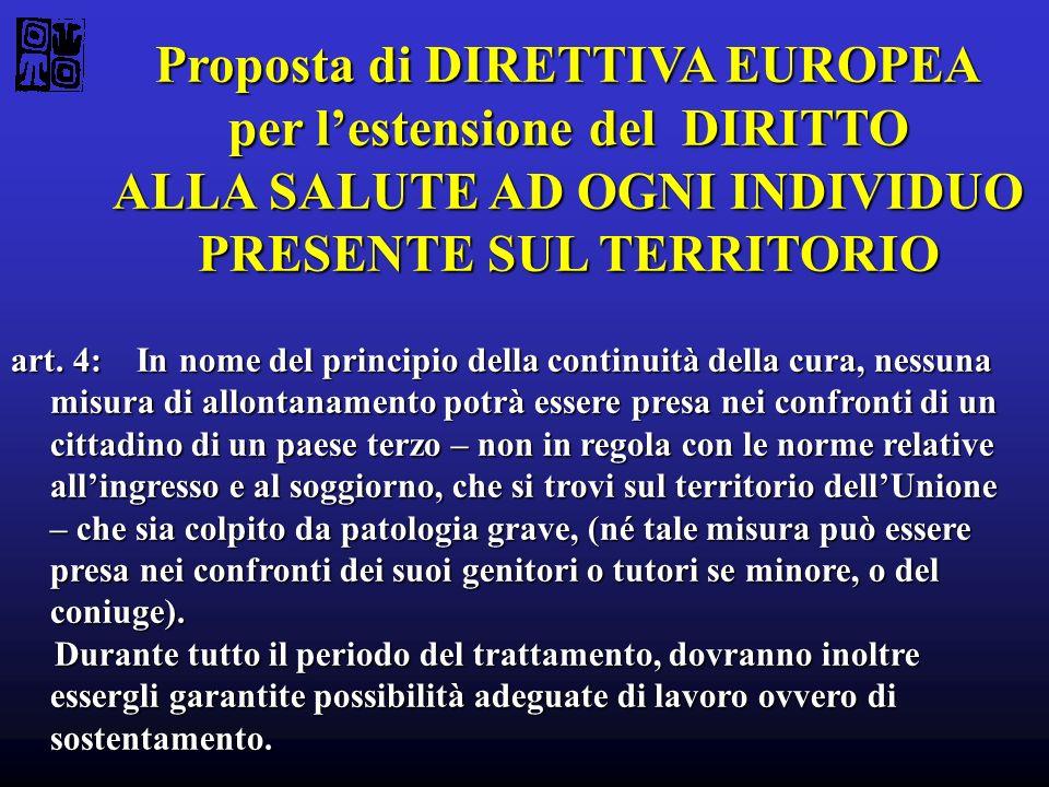 Proposta di DIRETTIVA EUROPEA per lestensione del DIRITTO ALLA SALUTE AD OGNI INDIVIDUO PRESENTE SUL TERRITORIO art. 4: In nome del principio della co