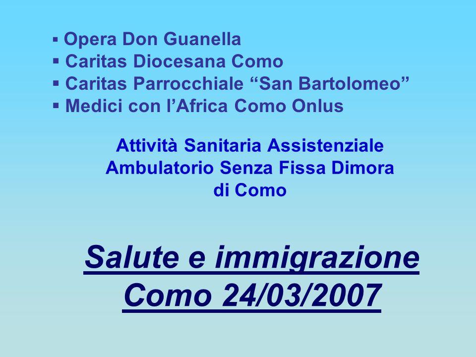Attività Sanitaria Assistenziale Ambulatorio Senza Fissa Dimora di Como Salute e immigrazione Como 24/03/2007 Opera Don Guanella Caritas Diocesana Com