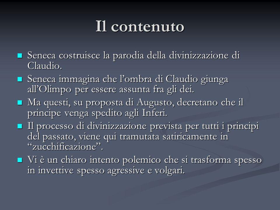 Il contenuto Seneca costruisce la parodia della divinizzazione di Claudio. Seneca costruisce la parodia della divinizzazione di Claudio. Seneca immagi