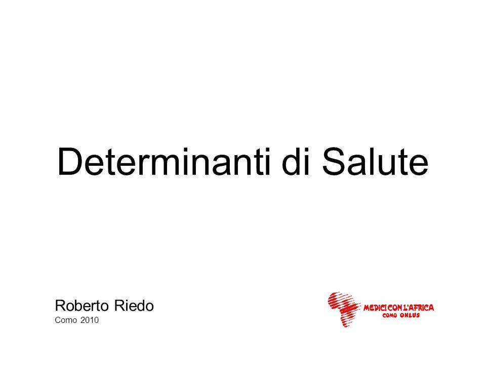 Determinanti di Salute Roberto Riedo Como 2010