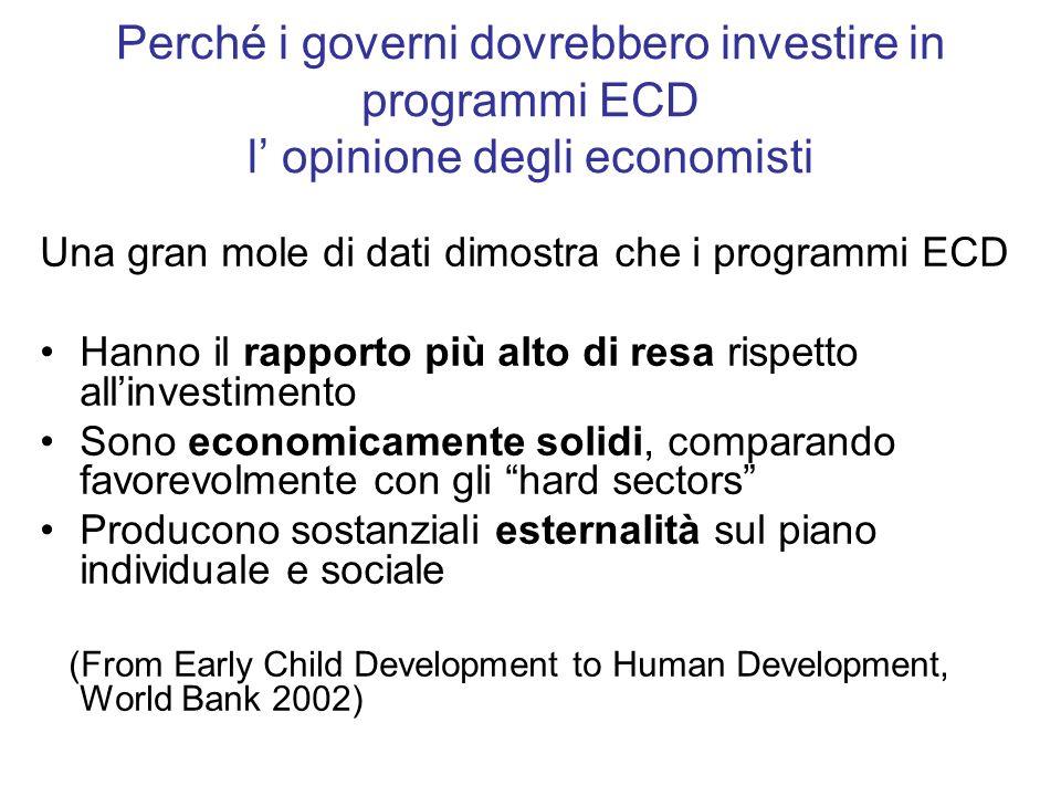 Perché i governi dovrebbero investire in programmi ECD l opinione degli economisti Una gran mole di dati dimostra che i programmi ECD Hanno il rapport
