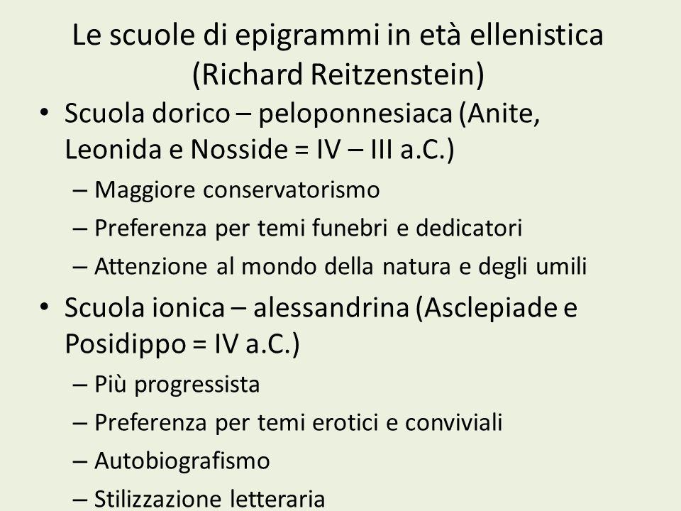 Le scuole di epigrammi in età ellenistica (Richard Reitzenstein) Scuola dorico – peloponnesiaca (Anite, Leonida e Nosside = IV – III a.C.) – Maggiore