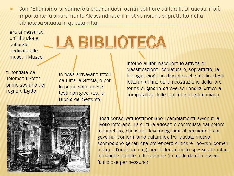 Con lEllenismo si vennero a creare nuovi centri politici e culturali. Di questi, il più importante fu sicuramente Alessandria, e il motivo risiede sop