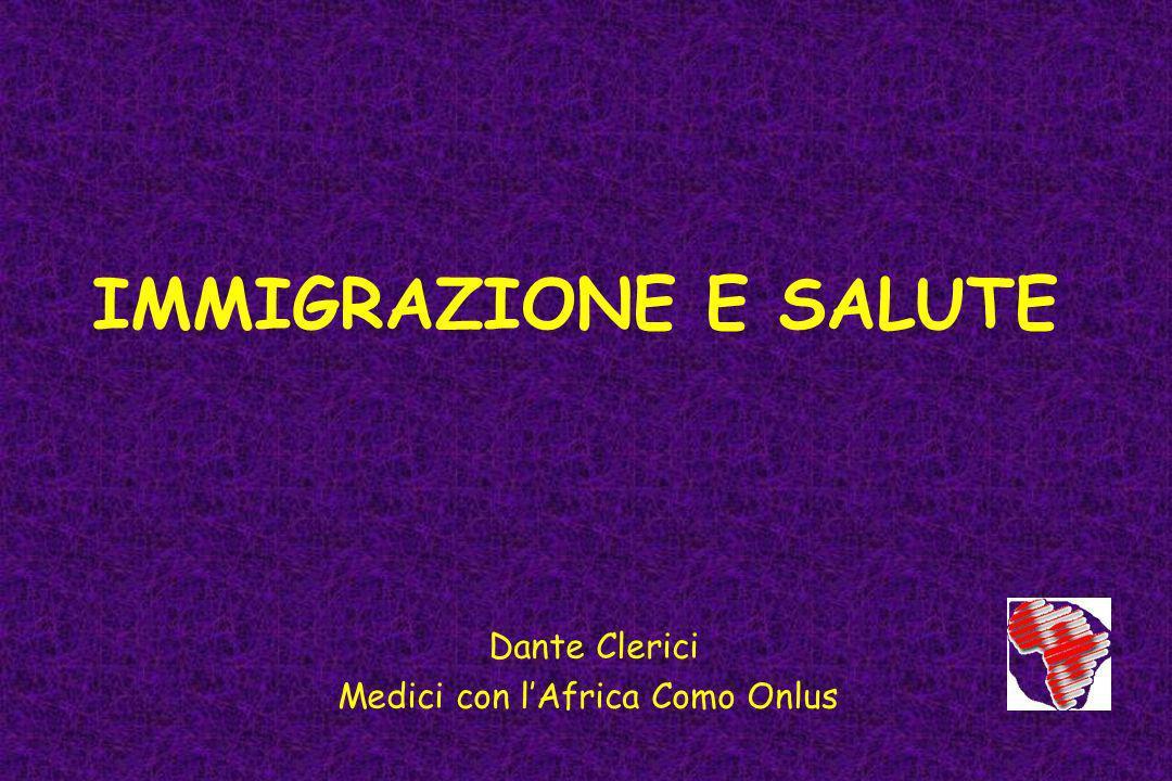 IMMIGRAZIONE E SALUTE Dante Clerici Medici con lAfrica Como Onlus