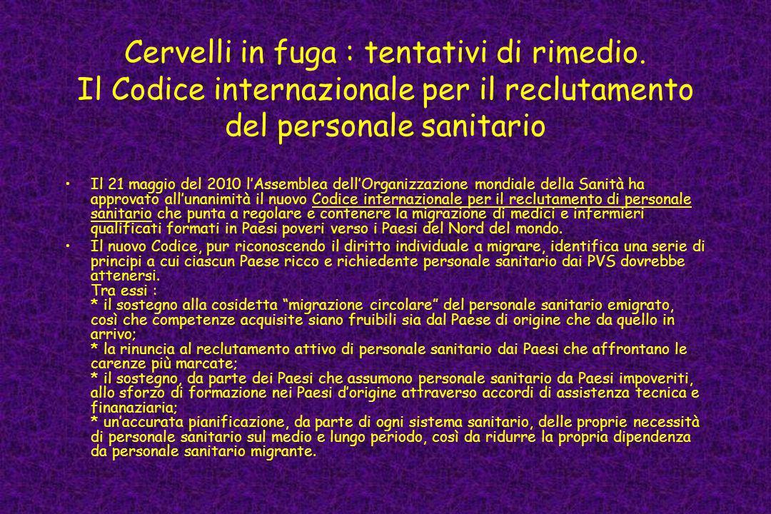 Cervelli in fuga : tentativi di rimedio. Il Codice internazionale per il reclutamento del personale sanitario Il 21 maggio del 2010 lAssemblea dellOrg