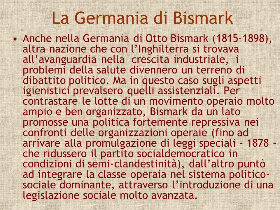La Germania di Bismark Anche nella Germania di Otto Bismark (1815-1898), altra nazione che con lInghilterra si trovava allavanguardia nella crescita i