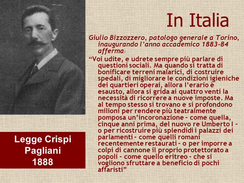 In Italia Giulio Bizzozzero, patologo generale a Torino, inaugurando lanno accademico 1883-84 afferma : Voi udite, e udrete sempre più parlare di ques