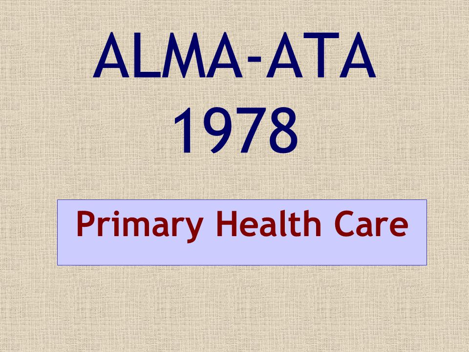 ALMA-ATA 1978 Primary Health Care