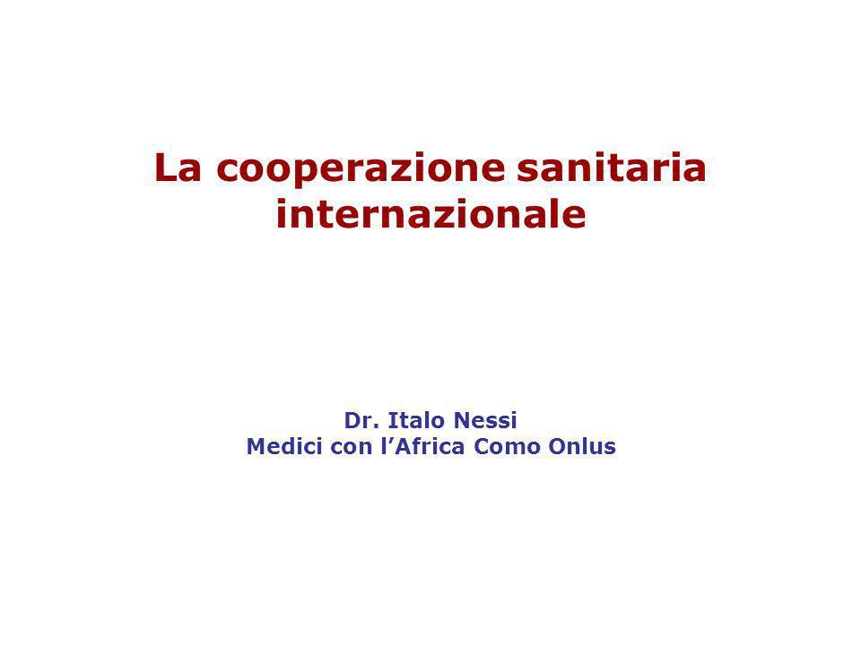 La cooperazione sanitaria internazionale Dr. Italo Nessi Medici con lAfrica Como Onlus