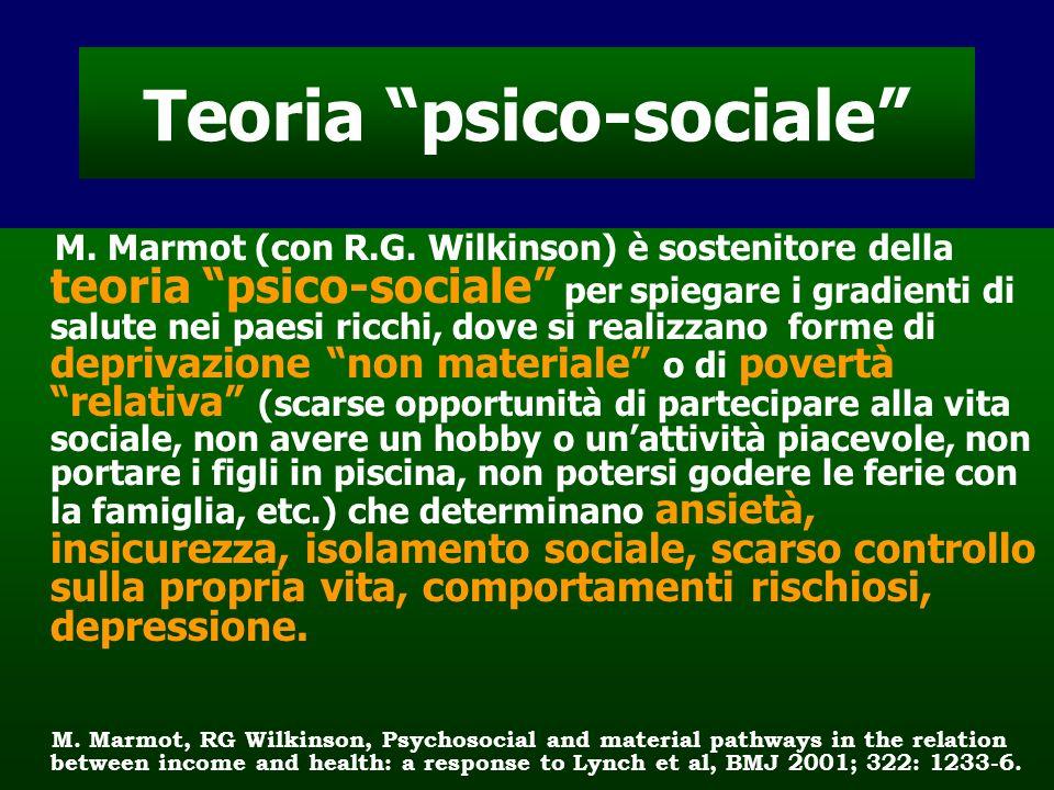 Teoria psico-sociale M. Marmot (con R.G. Wilkinson) è sostenitore della teoria psico-sociale per spiegare i gradienti di salute nei paesi ricchi, dove