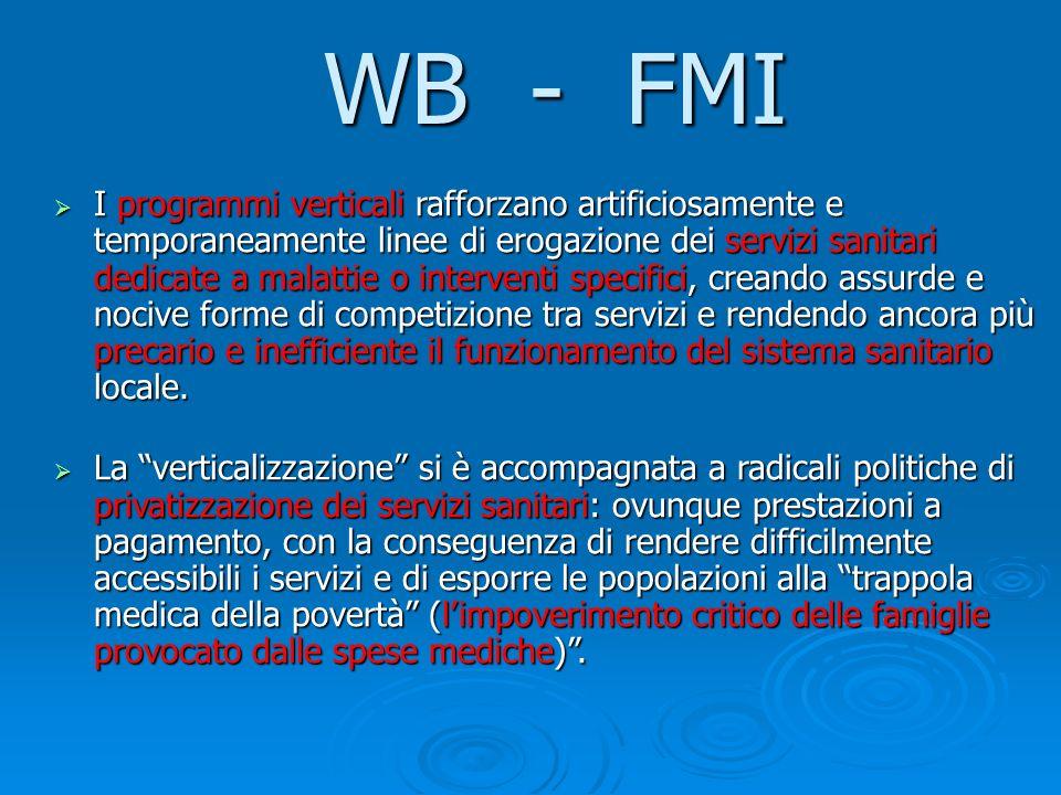 WB - FMI I programmi verticali rafforzano artificiosamente e temporaneamente linee di erogazione dei servizi sanitari dedicate a malattie o interventi