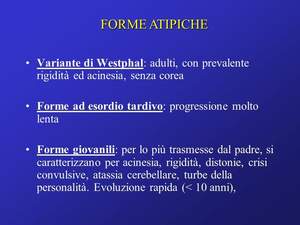 Variante di Westphal: adulti, con prevalente rigidità ed acinesia, senza corea Forme ad esordio tardivo: progressione molto lenta Forme giovanili: per