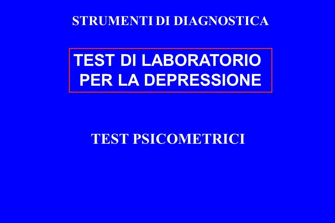 TEST DI LABORATORIO PER LA DEPRESSIONE STRUMENTI DI DIAGNOSTICA TEST PSICOMETRICI