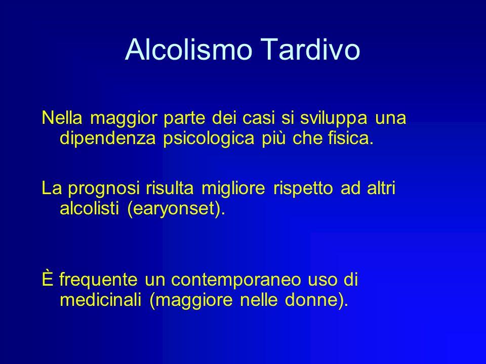 Alcolismo Tardivo Questi individui non presentano alterazioni significative della personalità. Soffrono il disagio psicosociale, riconoscendo uno o pi