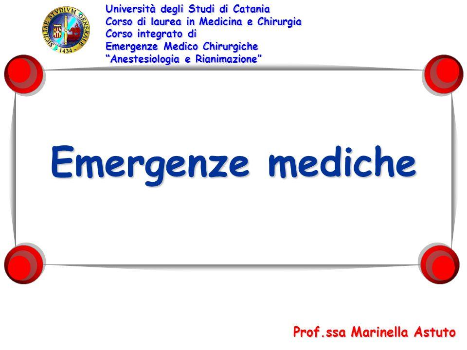 Emergenze mediche Università degli Studi di Catania Corso di laurea in Medicina e Chirurgia Corso integrato di Emergenze Medico Chirurgiche Anestesiol