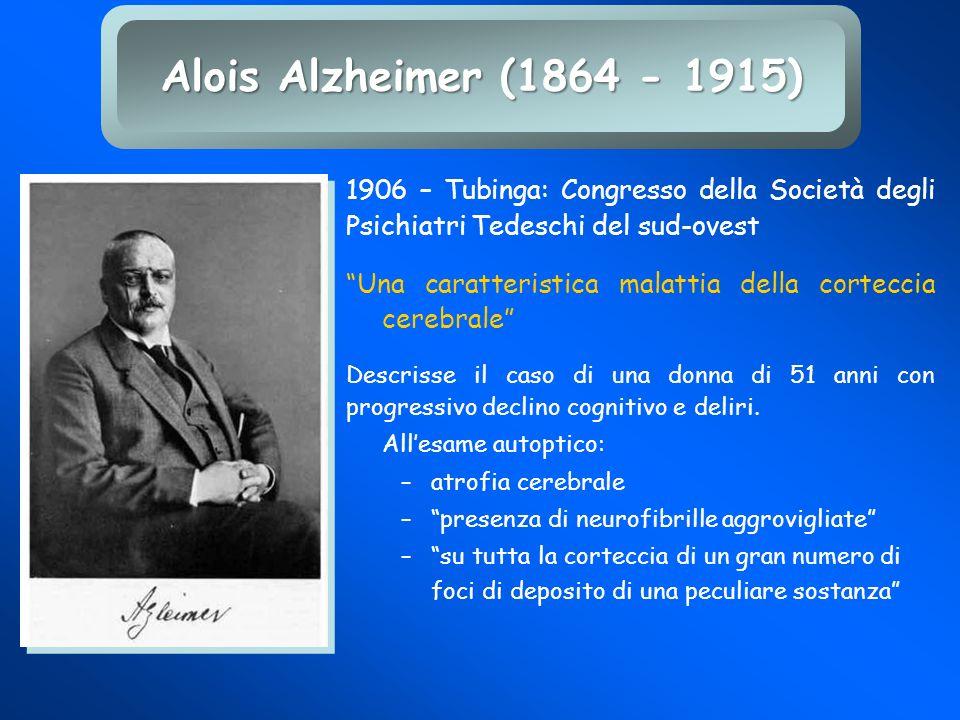 1906 – Tubinga: Congresso della Società degli Psichiatri Tedeschi del sud-ovest Una caratteristica malattia della corteccia cerebrale Descrisse il cas