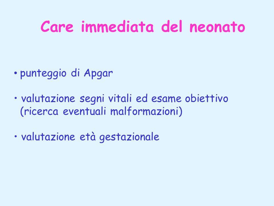 Care immediata del neonato punteggio di Apgar valutazione segni vitali ed esame obiettivo (ricerca eventuali malformazioni) valutazione età gestaziona