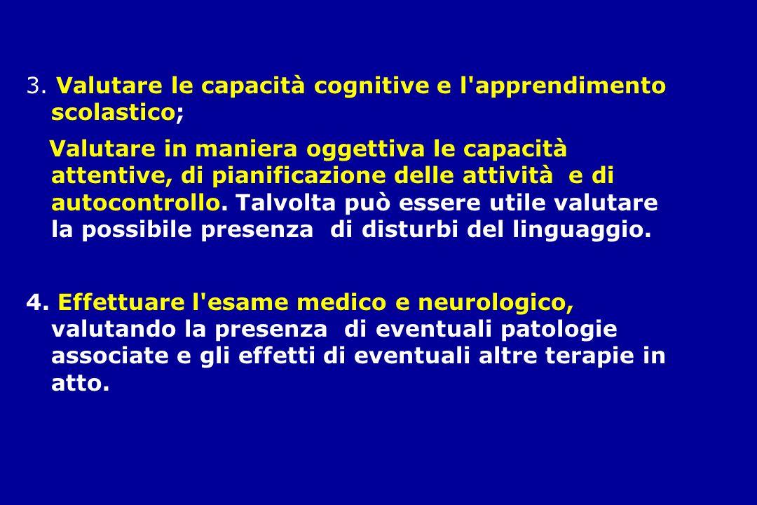 3. Valutare le capacità cognitive e l'apprendimento scolastico; Valutare in maniera oggettiva le capacità attentive, di pianificazione delle attività