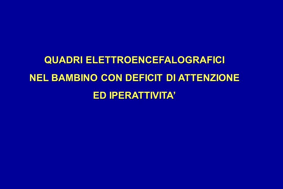 QUADRI ELETTROENCEFALOGRAFICI NEL BAMBINO CON DEFICIT DI ATTENZIONE ED IPERATTIVITA