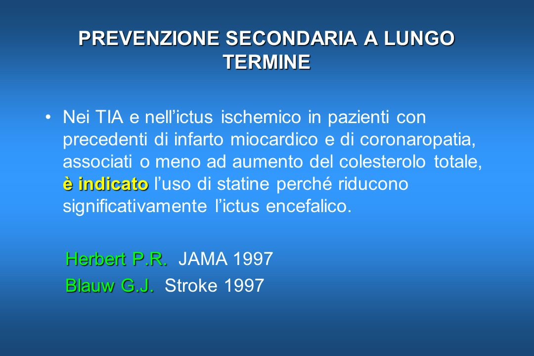 PREVENZIONE SECONDARIA A LUNGO TERMINE è indicatoNei TIA e nellictus ischemico in pazienti con precedenti di infarto miocardico e di coronaropatia, as