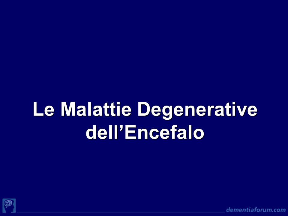 Le Malattie Degenerative dellEncefalo