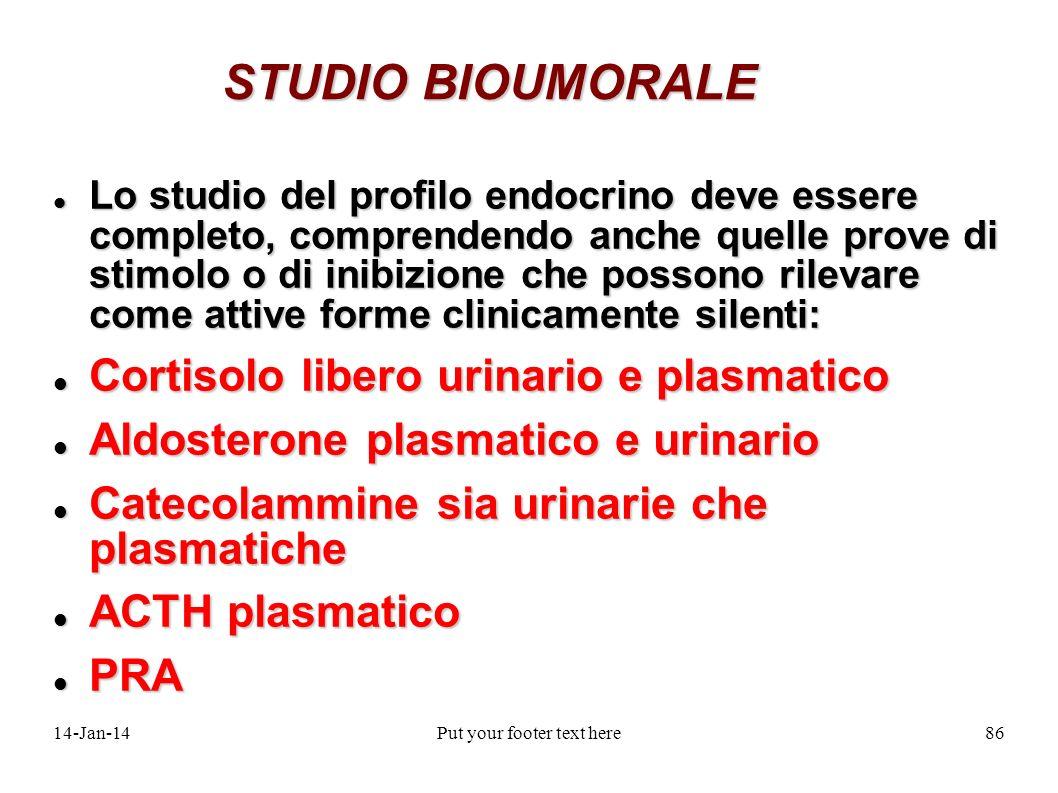 14-Jan-14Put your footer text here86 STUDIO BIOUMORALE Lo studio del profilo endocrino deve essere completo, comprendendo anche quelle prove di stimol