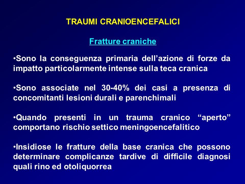 TRAUMI CRANIOENCEFALICI Fratture craniche Sono la conseguenza primaria dellazione di forze da impatto particolarmente intense sulla teca cranica Sono
