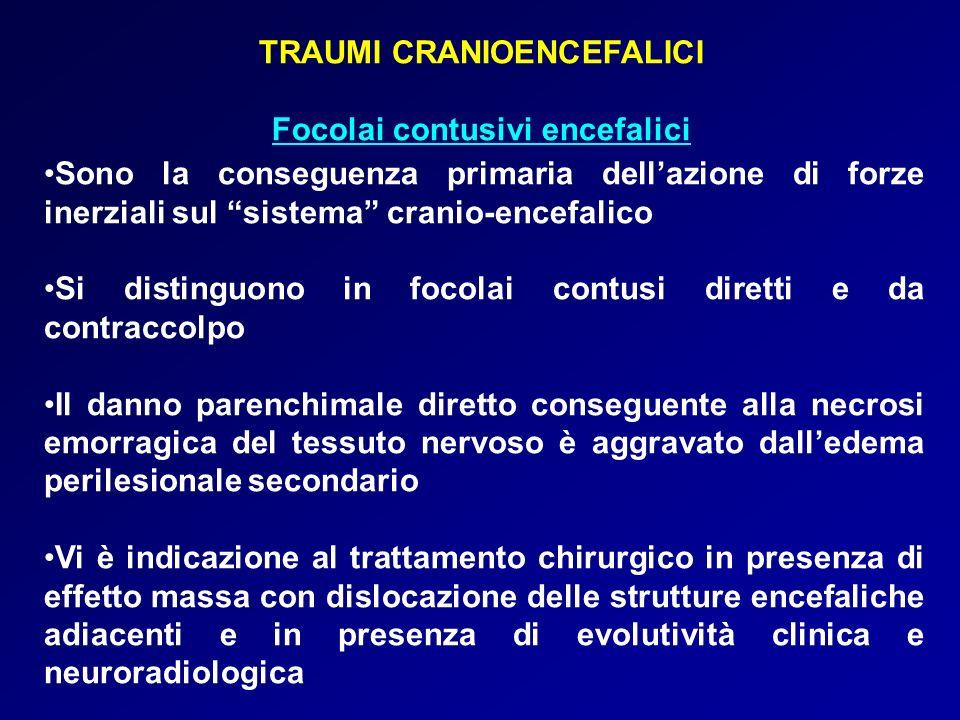 TRAUMI CRANIOENCEFALICI Focolai contusivi encefalici Sono la conseguenza primaria dellazione di forze inerziali sul sistema cranio-encefalico Si disti