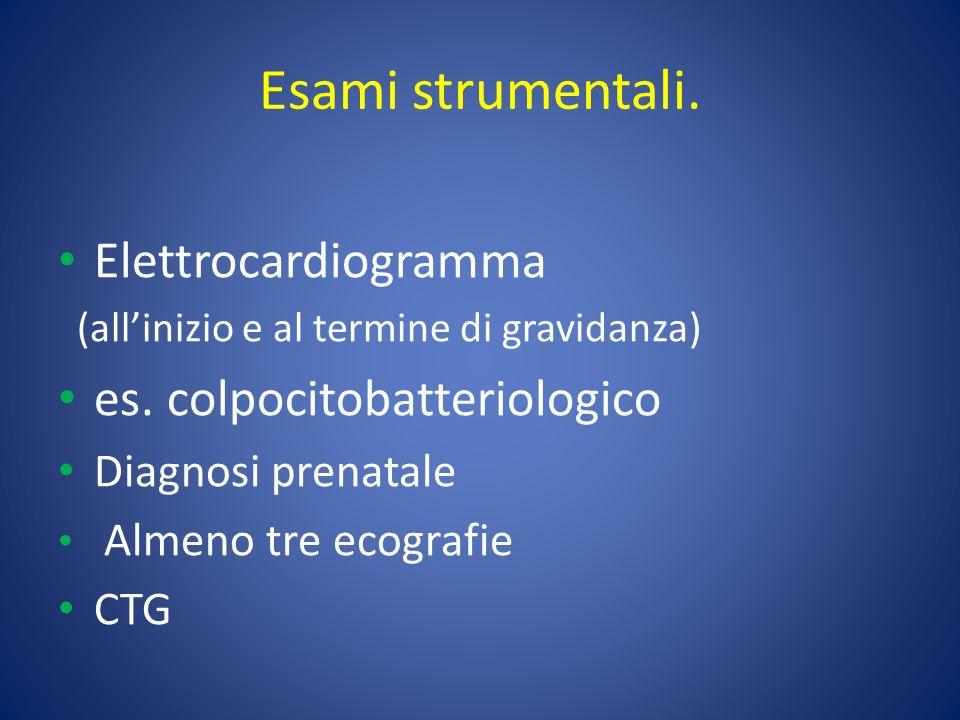 Esami strumentali.Elettrocardiogramma (allinizio e al termine di gravidanza) es.