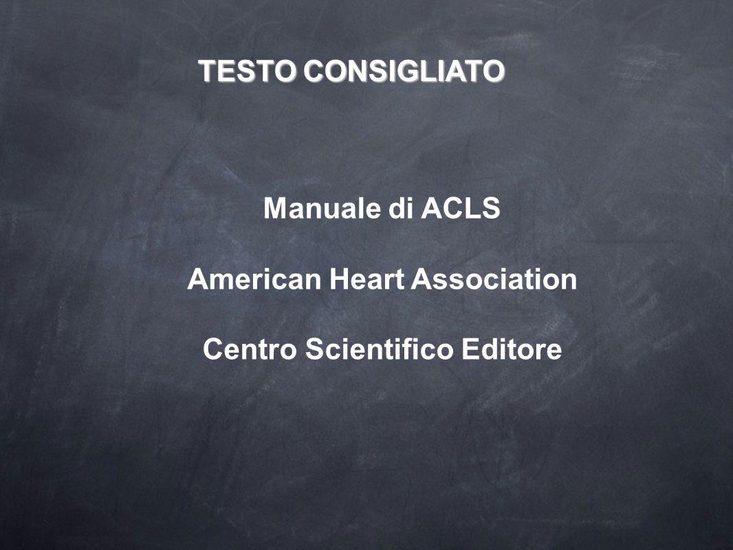 TESTO CONSIGLIATO Manuale di ACLS American Heart Association Centro Scientifico Editore