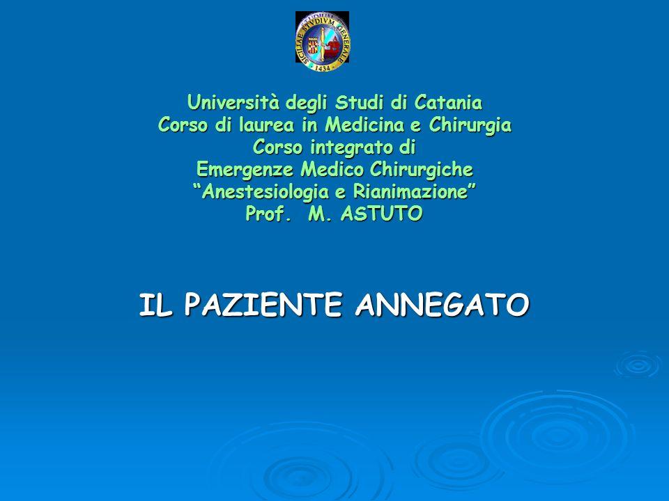 Università degli Studi di Catania Corso di laurea in Medicina e Chirurgia Corso integrato di Emergenze Medico Chirurgiche Anestesiologia e Rianimazion
