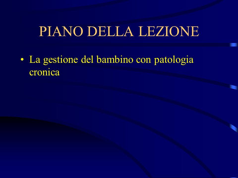PIANO DELLA LEZIONE La gestione del bambino con patologia cronica