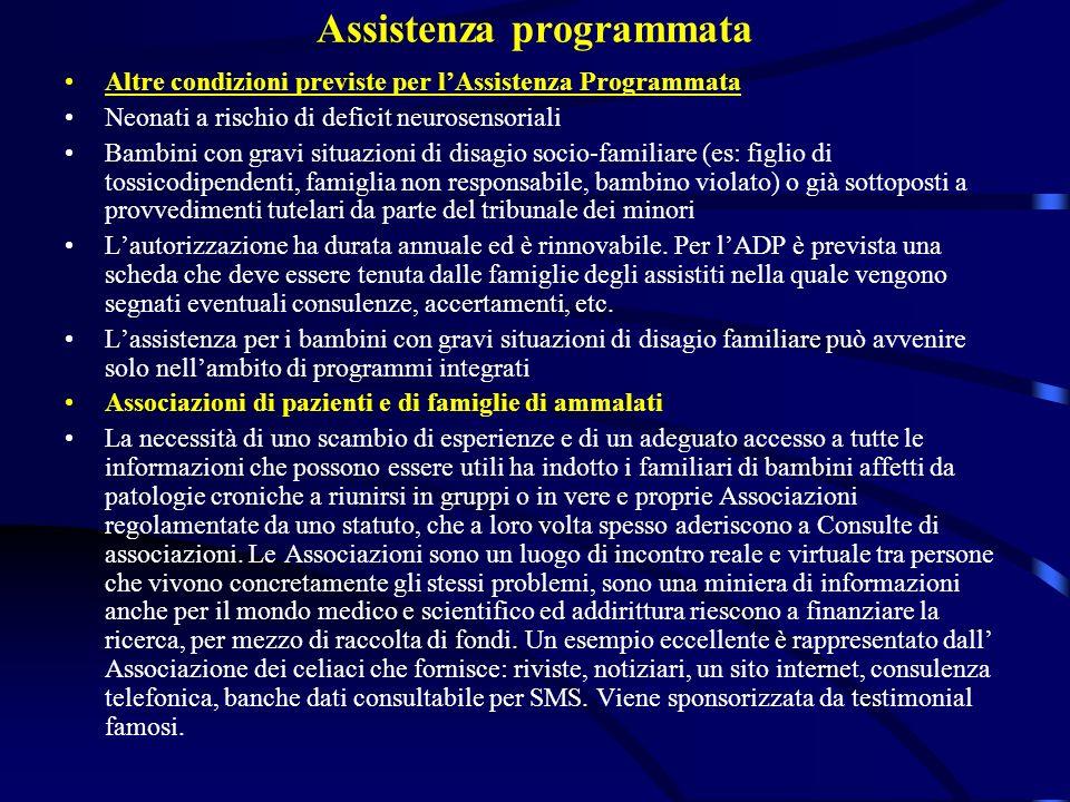 Assistenza programmata Altre condizioni previste per lAssistenza Programmata Neonati a rischio di deficit neurosensoriali Bambini con gravi situazioni