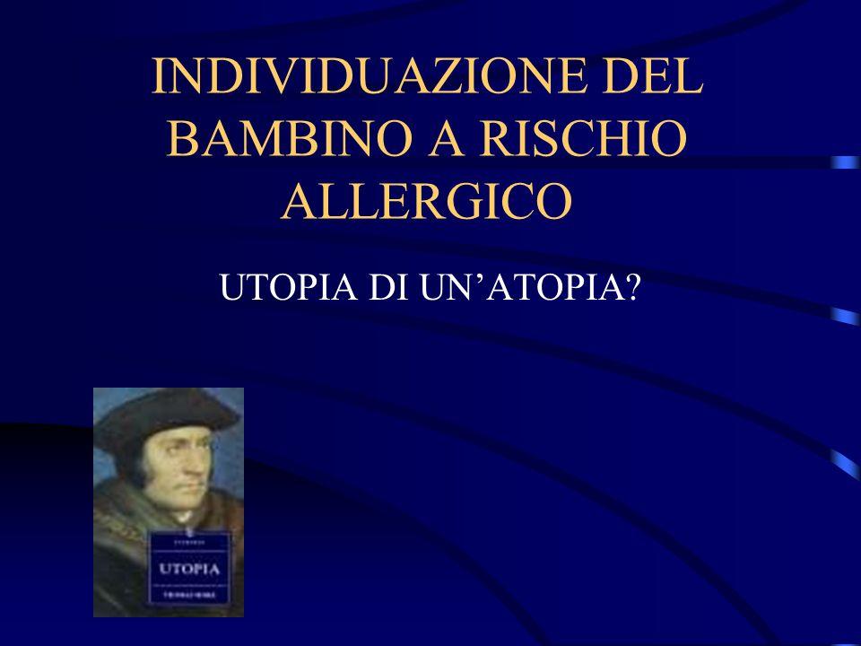 INDIVIDUAZIONE DEL BAMBINO A RISCHIO ALLERGICO UTOPIA DI UNATOPIA?