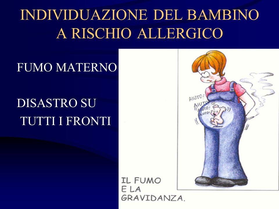 INDIVIDUAZIONE DEL BAMBINO A RISCHIO ALLERGICO FUMO MATERNO DISASTRO SU TUTTI I FRONTI