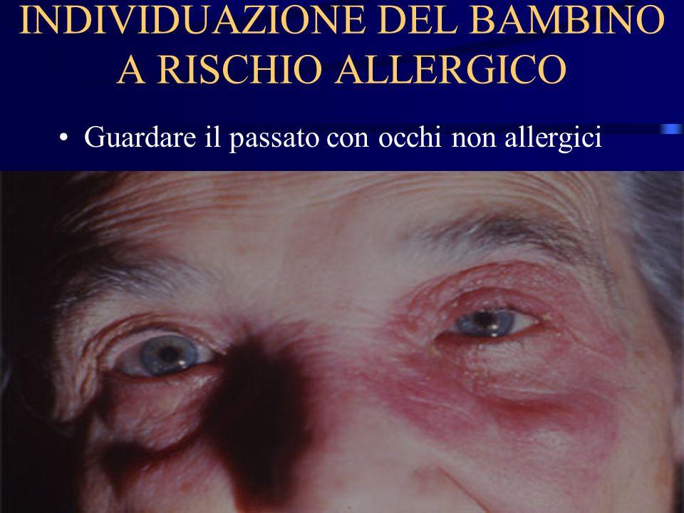 INDIVIDUAZIONE DEL BAMBINO A RISCHIO ALLERGICO Guardare il passato con occhi non allergici