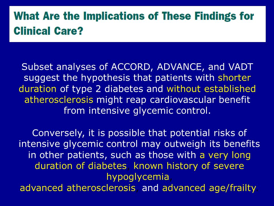 Subset analyses of ACCORD, ADVANCE, and VADT suggest the hypothesis that patients with shorter duration of type 2 diabetes and without established ath