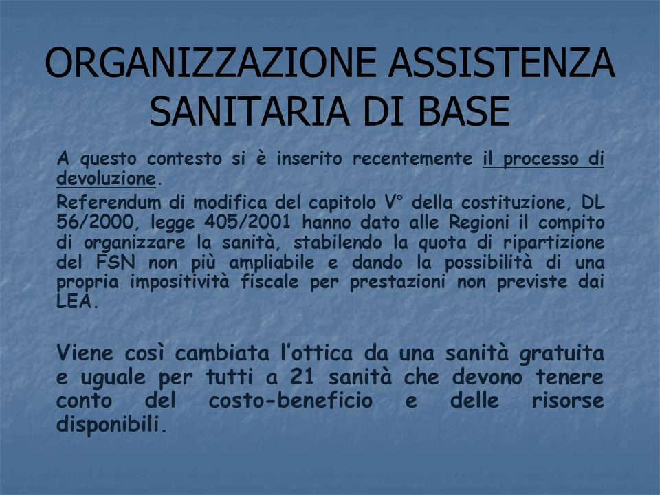 ORGANIZZAZIONE ASSISTENZA SANITARIA DI BASE A questo contesto si è inserito recentemente il processo di devoluzione.
