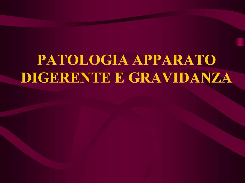 PATOLOGIA APPARATO DIGERENTE E GRAVIDANZA Colestasi gravidica (ittero ricorrente della gravidanza) Terapia: Colestiramina Antistaminici Desametasone Solfo-adenosin-metionina Dieta, farmaci, glucosate, vit.