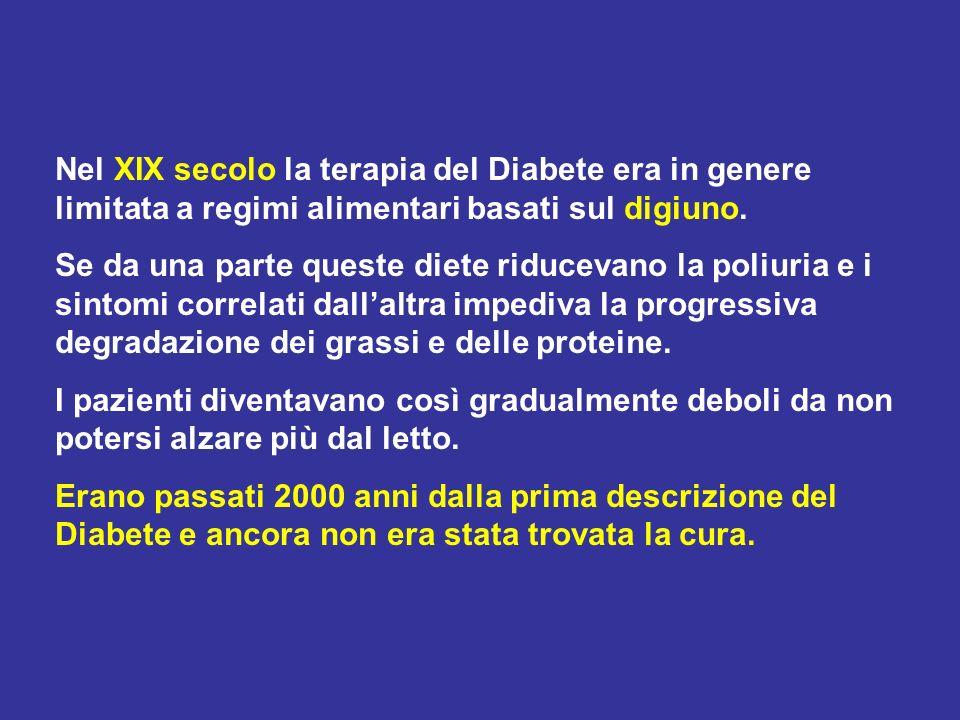 Nel XIX secolo la terapia del Diabete era in genere limitata a regimi alimentari basati sul digiuno. Se da una parte queste diete riducevano la poliur