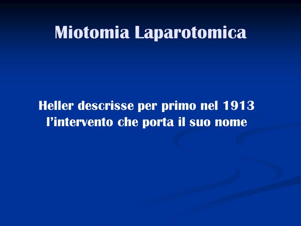 Miotomia Laparotomica Heller descrisse per primo nel 1913 lintervento che porta il suo nome